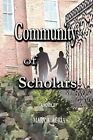 Community of Scholars by Mary A Agria (Paperback, 2009)
