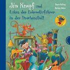 Jim Knopf und Lukas der Lokomotivführer in der Drachenstadt von Beate Dölling und Michael Ende (2012, Gebundene Ausgabe)