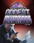 The World's Oddest Inventions by Nadia Higgins (Hardback, 2015)