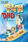 Our Fun Dad by Scott Ellis (Paperback / softback, 2010)