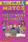 Mates, Mysteries and Pretty Weird Weirdness by Karen McCombie (Paperback, 2002)