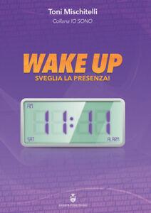 WAKE UP Sveglia la presenza - Toni Mischitelli