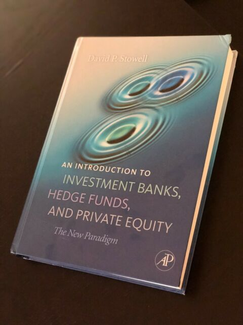 An Introduction to Investment Banks, Hedge Funds, and