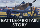 The Battle of Britain Story by Air Commodore Graham Pitchfork (Hardback, 2010)