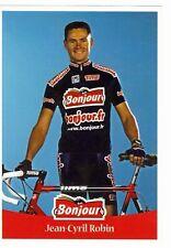 CYCLISME carte cycliste JEAN-CYRIL ROBIN équipe BONJOUR .fr 2001