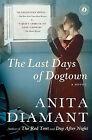 The Last Days of Dogtown by Anita Diamant (Paperback / softback, 2006)
