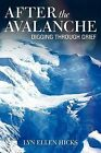 After the Avalanche: Digging Through Grief by Lyn Ellen Hicks (Paperback, 2011)
