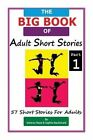 The Big Book of Adult Short Stories: 57 Short Stories for Adults by Sophie MacDonald, Dolores Haze (Paperback / softback, 2013)