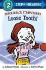 Freckleface Strawberry: Loose Tooth! by Julianne Moore, LeUyen Pham (Paperback, 2016)
