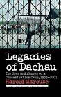 Legacies of Dachau: The Uses and Abuses of a Concentration Camp, 1933-2001 by Harold Marcuse (Hardback, 2001)