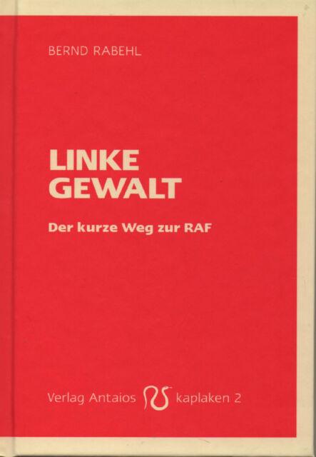 LINKE GEWALT - Der kurze Weg zur RAF - Bernd Rabehl - Kaplaken Nr. 2 BUCH - NEU