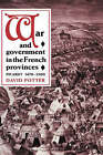 War and Government in the French Provinces by David Potter (Hardback, 1993)