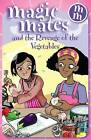 Magic Mates and the Revenge of the Vegetables by Jane West (Paperback, 2008)