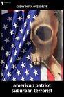 American Patriot Suburban Terrorist: A Twenty-First Century Manifesto by Chevy Nova Overdrive (Paperback / softback, 2015)