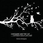 Chickadee and the Cat by Shahana Dattagupta (Paperback / softback, 2014)