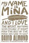 My Name Is Mina by David Almond (Hardback)