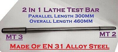 Lathe Alignment Test Bar  2 Pcs Set Shank Size MT2 MT 3   EN31 Alloy Steel