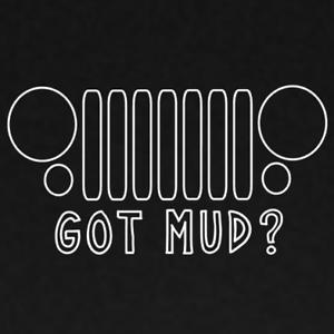 Got Mud Jeep Decal Sticker Window Off Road Wrangler 4x4 4WD JK,CJ,TY.YJ.XJ,WK