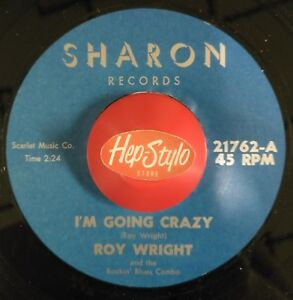 45RE-ROY-WRIGHT-034-I-039-m-going-Crazy-Once-In-A-While-034-Rockin-039-Blues-Stroll