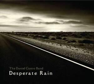 The-Daniel-Castro-Band-Desperate-Rain