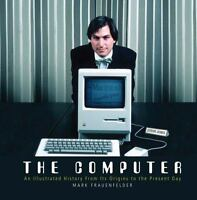 The Computer: An Illustrated History From Its Origins To The Present Day on sale