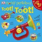 Noisy Peekaboo: Toot! Toot! by DK Publishing (Dorling Kindersley) (Board book, 2013)