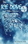 The Ice Dove and Other Stories 9781558851894 by Diane De Anda Paperback