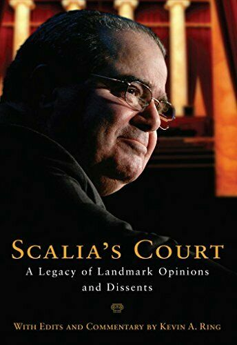 Scalia's Court: A Legacy of Landmark Opinions and Dissents by Scalia, Antonin