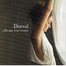 CD - DORVAL - Celle que vous croyez