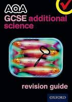 AQA GCSE Additional Science Revision Guide by Oxford University Press...