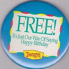 """VINTAGE 3"""" PINBACK #30- 003 - RESTAURANT - DENNY'S - HAPPY BIRTHDAY - FREE"""