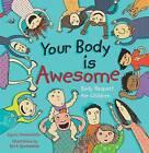 Your Body is Awesome: Body Respect for Children by Sigrun Danielsdottir (Hardback, 2014)