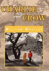 Charlie and Crow by William Westley 9781462868025 Hardback 2011
