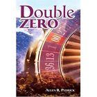 Double Zero 9780595325498 by Allen R. Pedrick Book