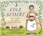 A Fine Dessert: Four Centuries, Four Families, One Delicious Treat by Emily Jenkins (Hardback, 2015)