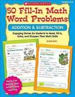 50 Fill-In Math Word Problems: Addition & Subtraction, Grades 2-3  : Engaging Story Problems for Students to Read, Fill-In, Solve, and Sharpen Their Math Skills by Bob Krech, Joan Novelli (Paperback / softback, 2009)