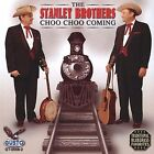 Choo Choo Coming by The Stanley Brothers (CD, Apr-2004, Good Time Records)