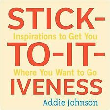 Excellent, Stick-to-it-iveness: Inspirations to Get You Where You Want to Go, Ad