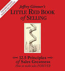 Jeffrey Gitomer's Little Red Book of Selling: 12.5 Principles of Sales Greatness: How to Make Sales Forever by Jeffrey Gitomer (CD-Audio, 2008)