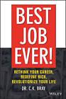 Best Job Ever!: Rethink Your Career, Redefine Rich, Revolutionize Your Life by Dr. C. K. Bray (Hardback, 2016)