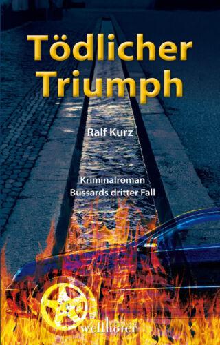 1 von 1 - Tödlicher Triumph von Ralf Kurz (2013, Taschenbuch)