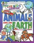 Kids' Catalog of Animals and the Earth by Chaya M. Burstein (Paperback, 2005)