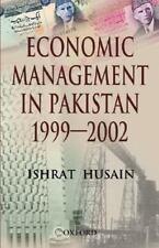 Economic Management in Pakistan, 1999-2002 by Ishrat Husain (2004, Hardcover)