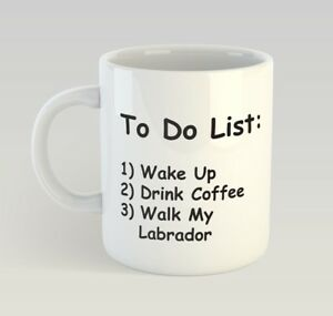To-Do-List-Walk-My-Labrador-Funny-Mug-Gift-Novelty-Humour-Birthday-Dog-Puppy-Pet