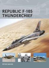 Air Vanguard: Republic F-105 Thunderchief 2 by Peter Davies (2012, Paperback)