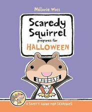 Scaredy Squirrel Prepares for Halloween by Mélanie Watt (2013, Hardcover)