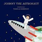 Johnny the Astronaut by Tamela Harrison (Paperback / softback, 2011)