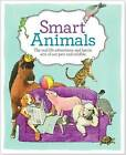 Smart Animals: The Real-Life Adventures and Heroic Acts of Our Pets and Wildlife by Reader's Digest (Australia) Pty Ltd (Hardback, 2016)