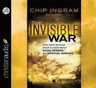 The Invisible War: What Every Believer Needs to Know about Satan, Demons, and Spiritual Warfare by Chip Ingram (CD-Audio, 2013)