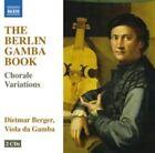 The Berlin Gamba Book: Chorale Varations (CD, Jun-2015, 2 Discs, Naxos (Distributor))